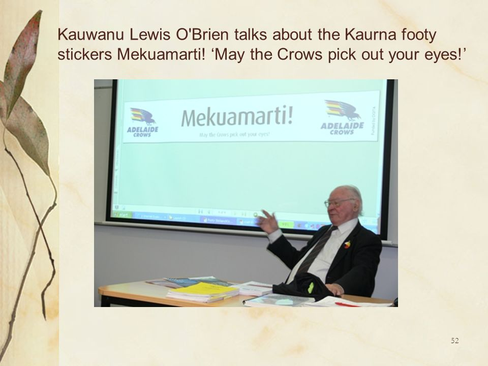 Kauwanu Lewis O Brien talks about the Kaurna footy stickers Mekuamarti