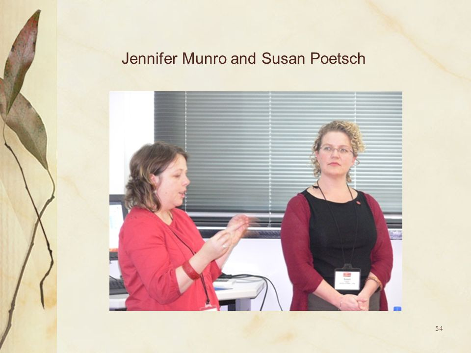 Jennifer Munro and Susan Poetsch