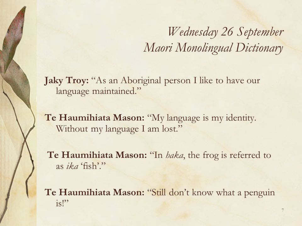 Wednesday 26 September Maori Monolingual Dictionary