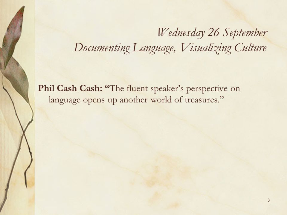 Wednesday 26 September Documenting Language, Visualizing Culture