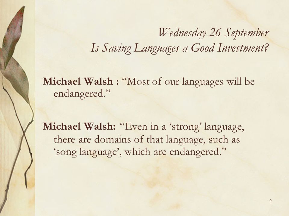 Wednesday 26 September Is Saving Languages a Good Investment