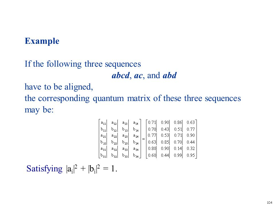 Satisfying |ai|2 + |bi|2 = 1.
