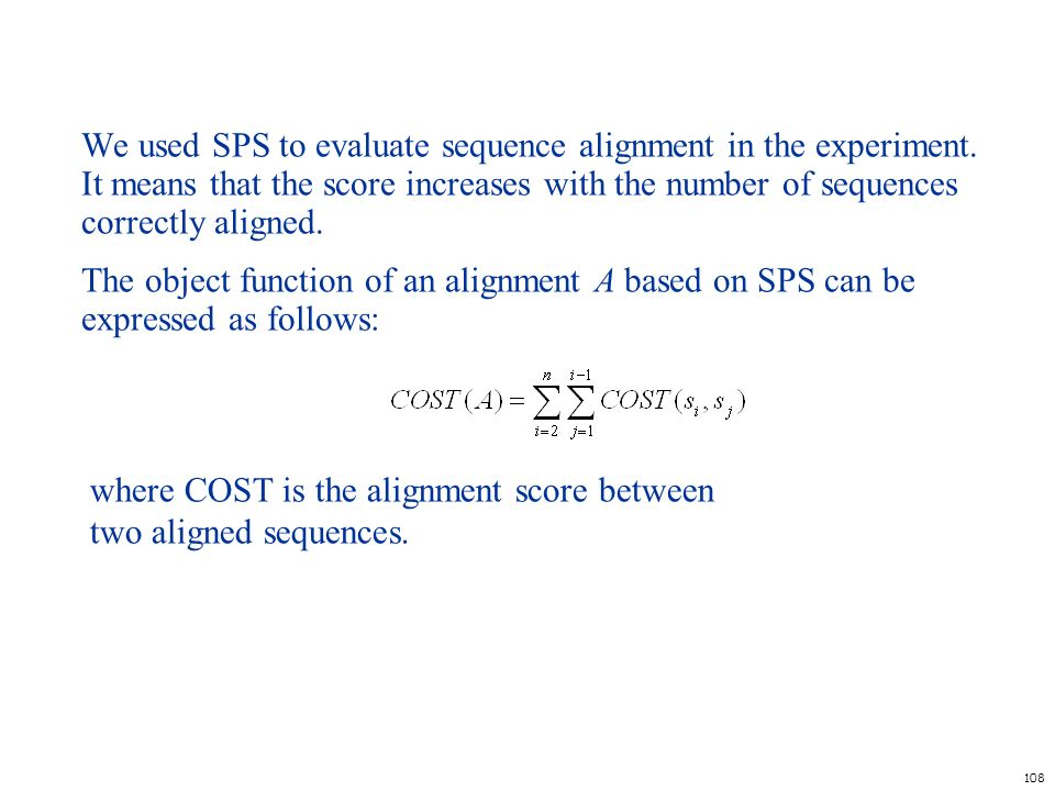 We used SPS to evaluate sequence alignment in the experiment