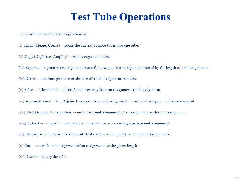 Test Tube Operations The most important test tube operations are: