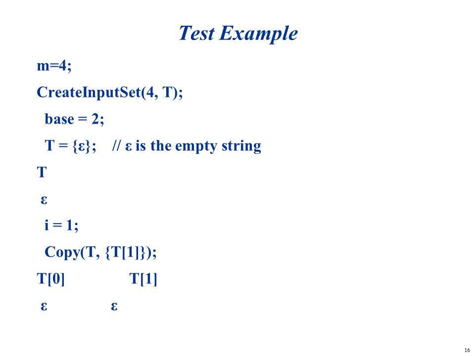 Test Example m=4; CreateInputSet(4, T); base = 2;
