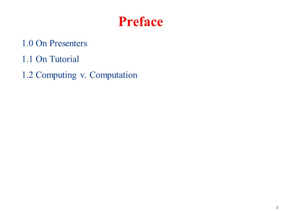 Preface 1.0 On Presenters 1.1 On Tutorial 1.2 Computing v. Computation