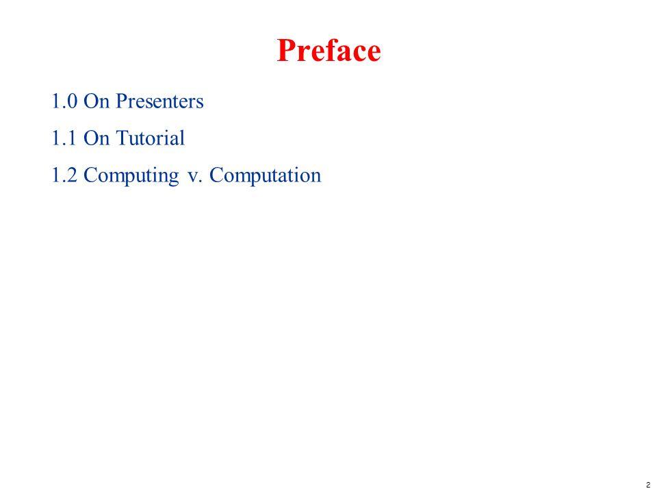 Preface 1.0 On Presenters 1.1 On Tutorial 1.2 Computing v. Computation