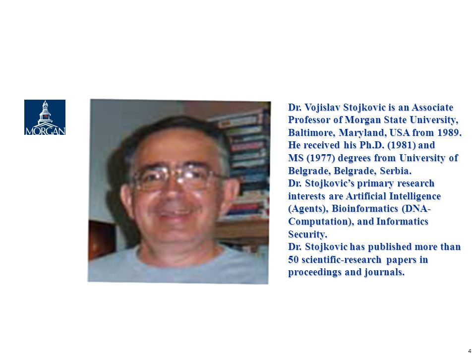 Dr. Vojislav Stojkovic is an Associate Professor of Morgan State University, Baltimore, Maryland, USA from 1989.