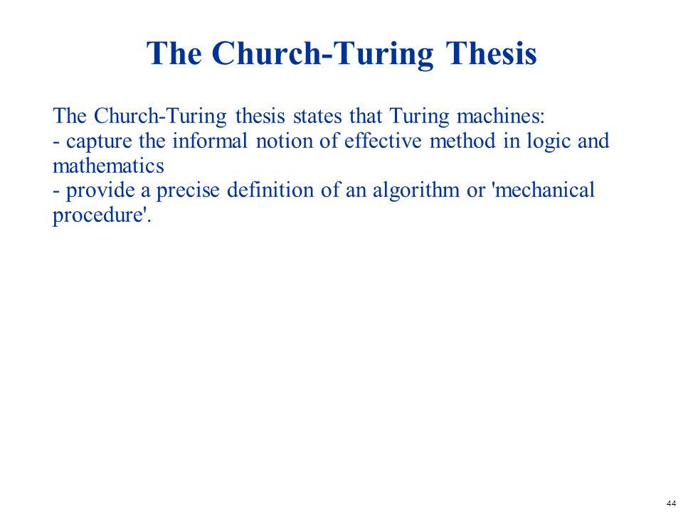 the church turing thesis A function is mechanically computable (that is: computable by means of a machine) if and only if it is turing-computable.