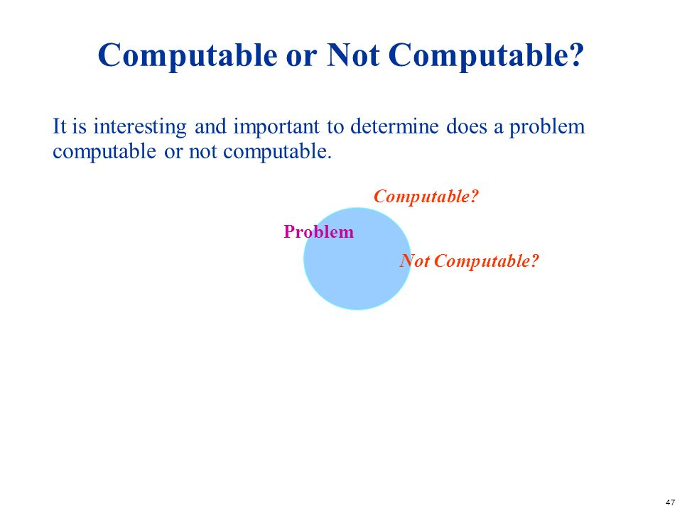 Computable or Not Computable