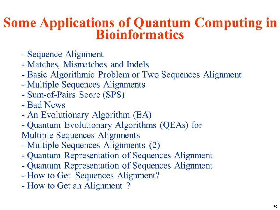 Some Applications of Quantum Computing in Bioinformatics