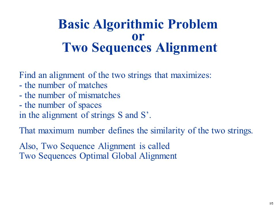 Basic Algorithmic Problem or Two Sequences Alignment