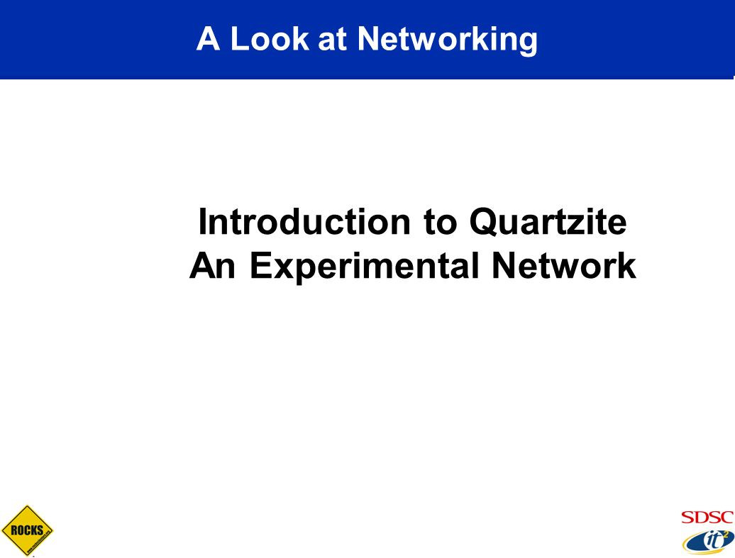 Introduction to Quartzite An Experimental Network