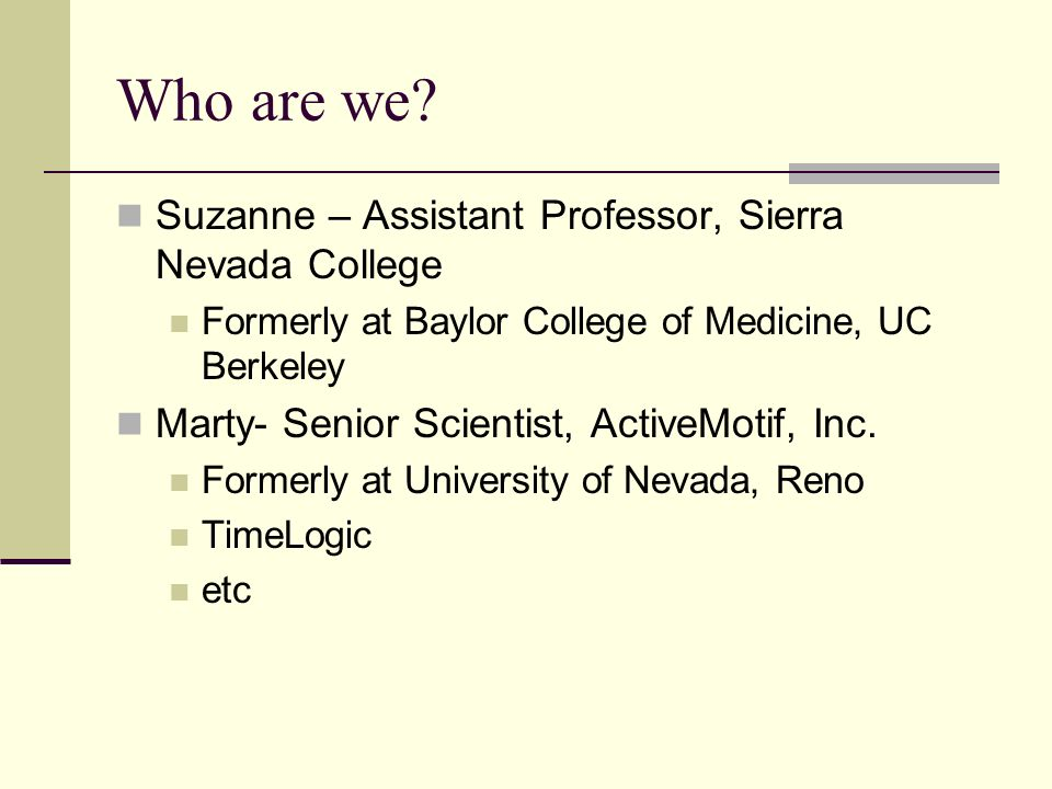 Who are we Suzanne – Assistant Professor, Sierra Nevada College
