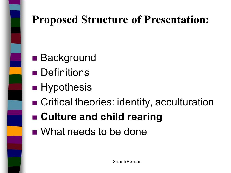 Proposed Structure of Presentation: