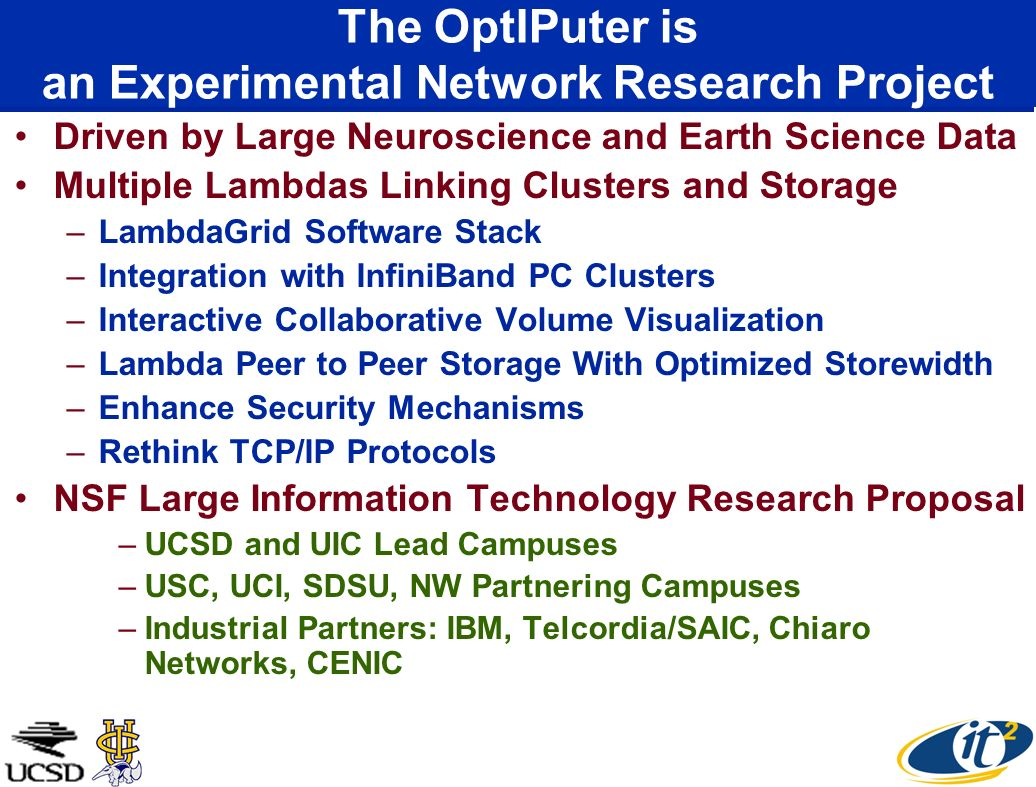 The OptIPuter is an Experimental Network Research Project