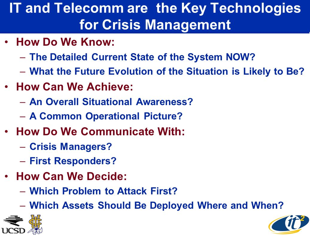IT and Telecomm are the Key Technologies for Crisis Management