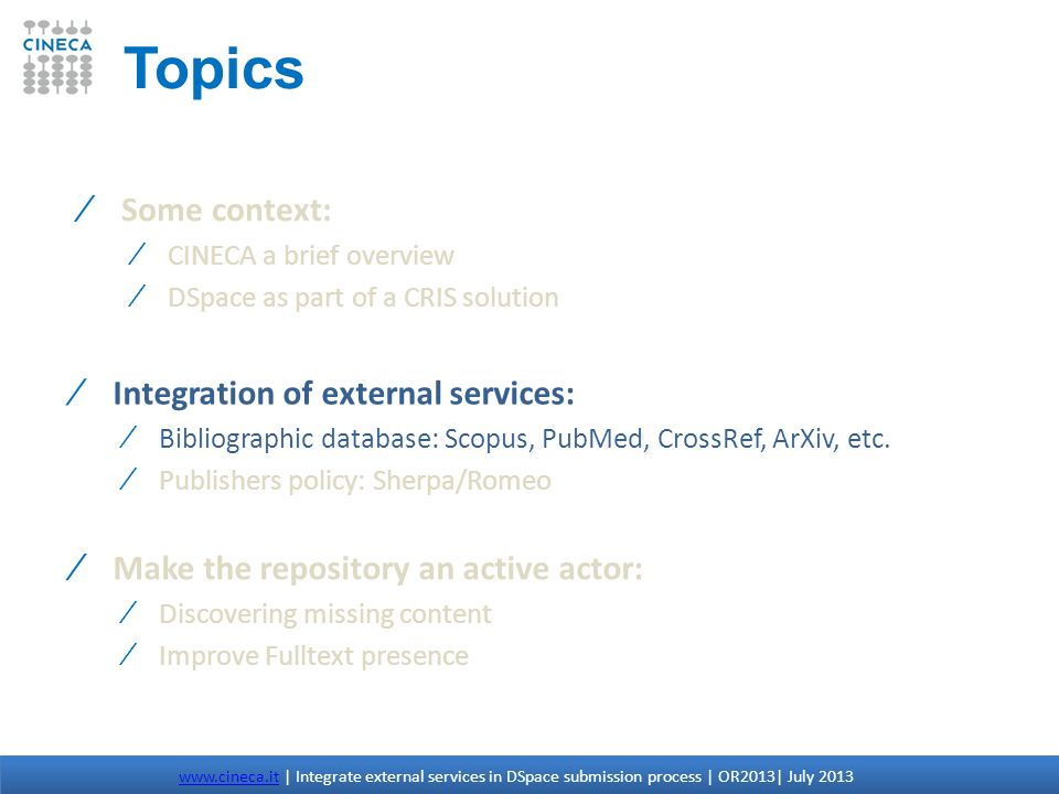 Topics Some context: Integration of external services: