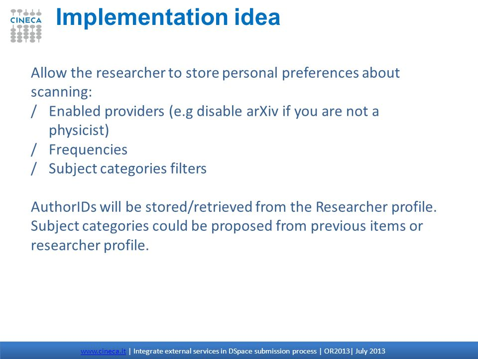 Implementation idea Allow the researcher to store personal preferences about scanning: