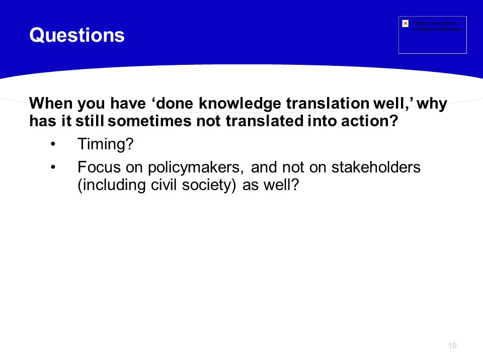 Questions When you have 'done knowledge translation well,' why has it still sometimes not translated into action