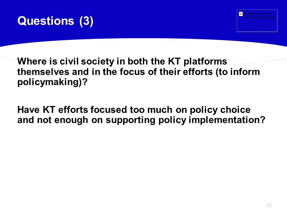 Questions (3) Where is civil society in both the KT platforms themselves and in the focus of their efforts (to inform policymaking)