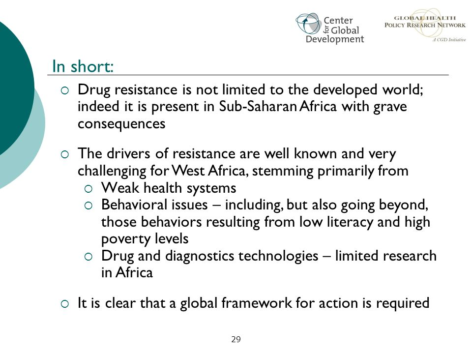 In short: Drug resistance is not limited to the developed world; indeed it is present in Sub-Saharan Africa with grave consequences.