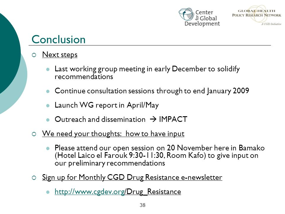 Conclusion Next steps. Last working group meeting in early December to solidify recommendations.