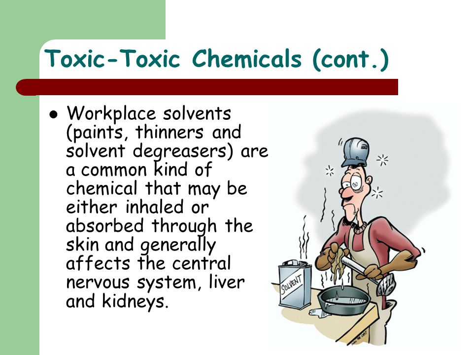 Toxic-Toxic Chemicals (cont.)
