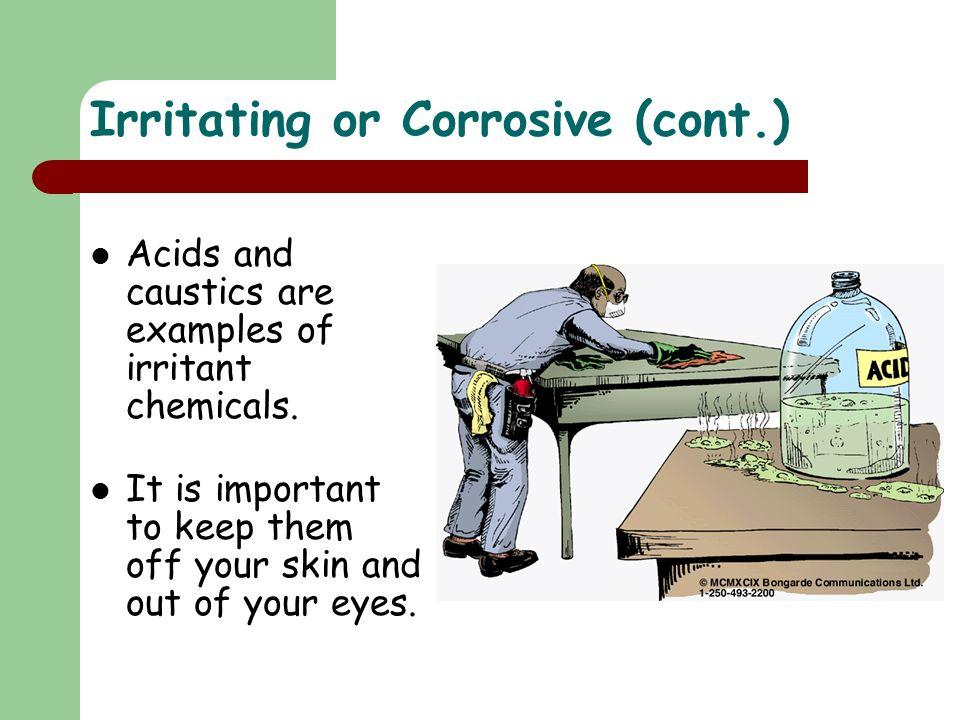 Irritating or Corrosive (cont.)