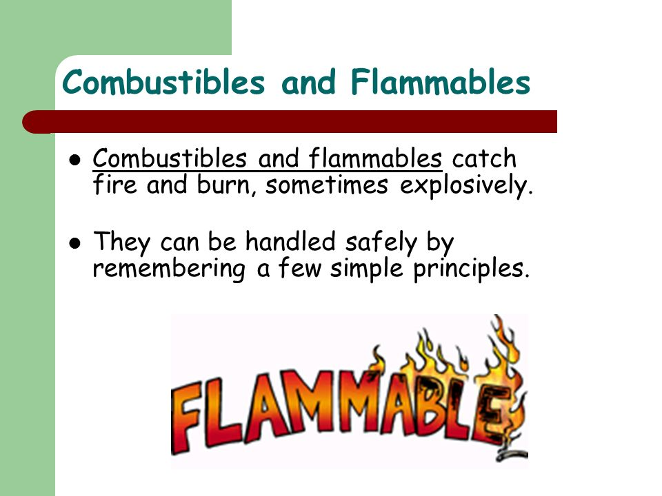 Combustibles and Flammables