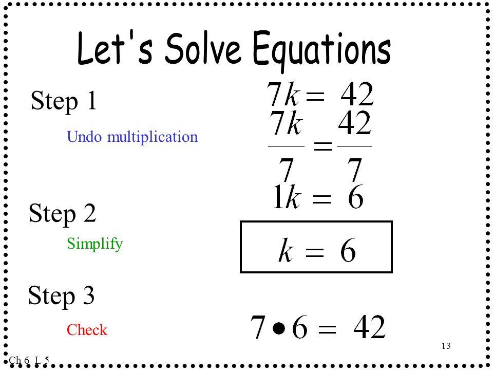 Step 1 Step 2 Step 3 Let s Solve Equations Undo multiplication