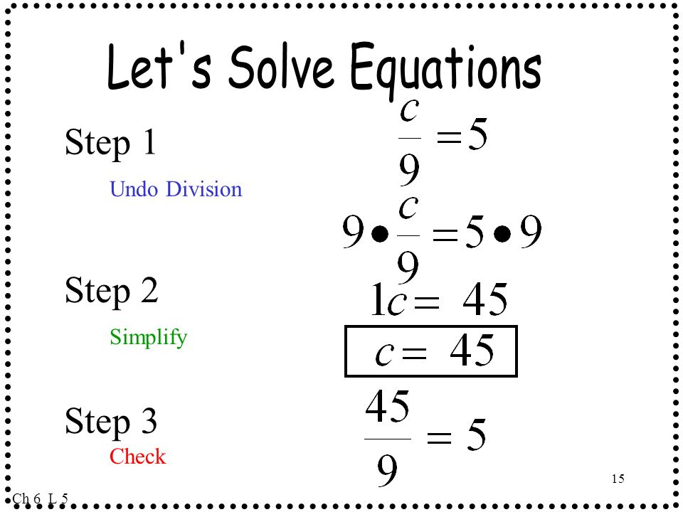 Step 1 Step 2 Step 3 Let s Solve Equations Undo Division Simplify
