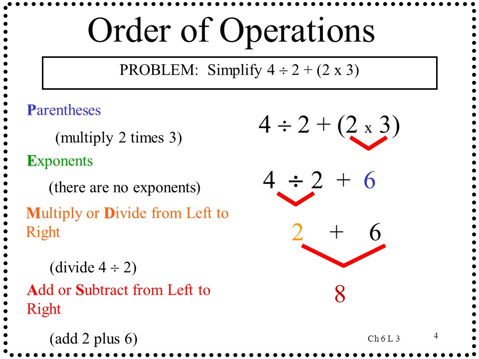 PROBLEM: Simplify 4  2 + (2 x 3)