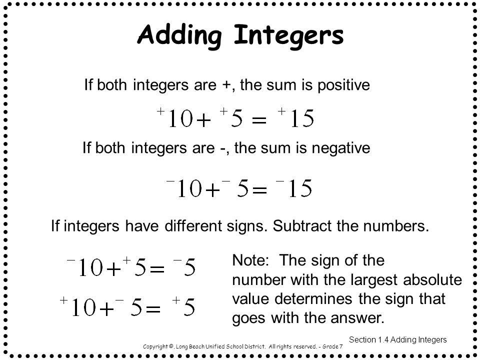 Adding Integers If both integers are +, the sum is positive