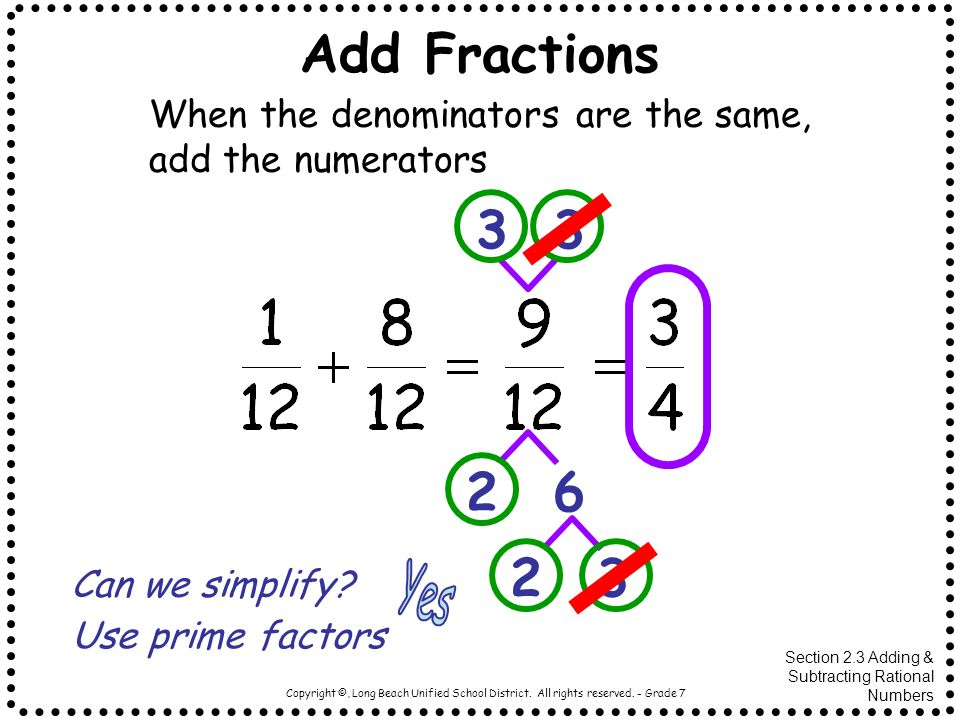 Add Fractions 3 3 2 6 2 3 Yes When the denominators are the same,