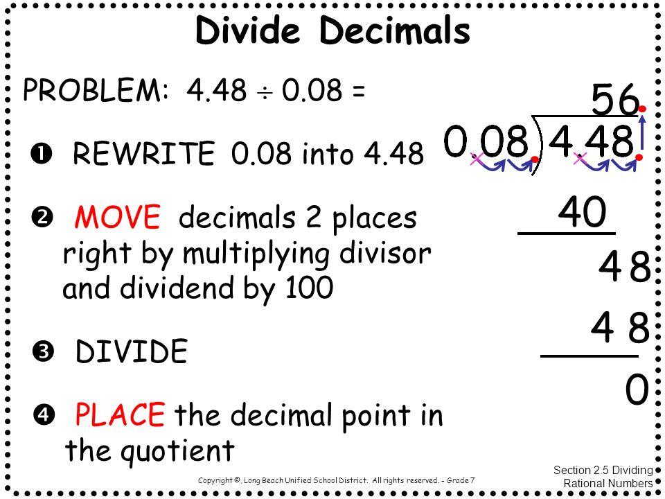 5 6 40 4 8 4 8 Divide Decimals PROBLEM: 4.48  0.08 =