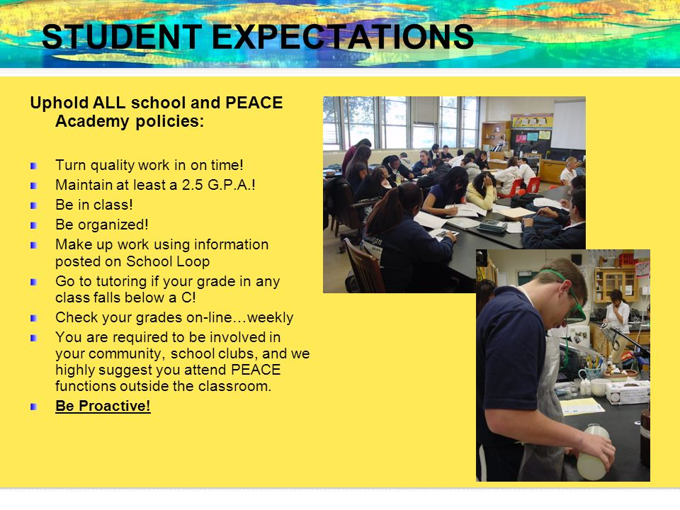 STUDENT EXPECTATIONS Uphold ALL school and PEACE Academy policies: