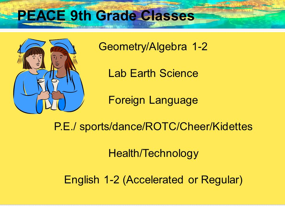 PEACE 9th Grade Classes Geometry/Algebra 1-2 Lab Earth Science