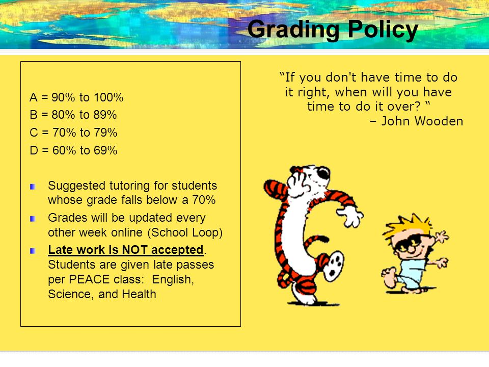 Grading Policy If you don t have time to do A = 90% to 100%