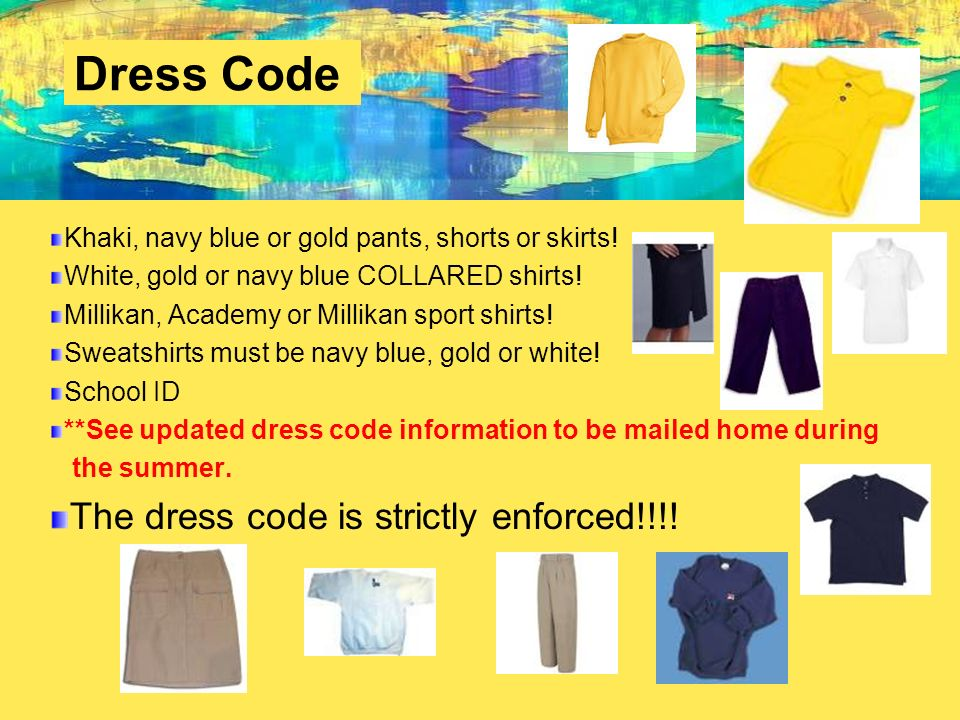 Dress Code The dress code is strictly enforced!!!!