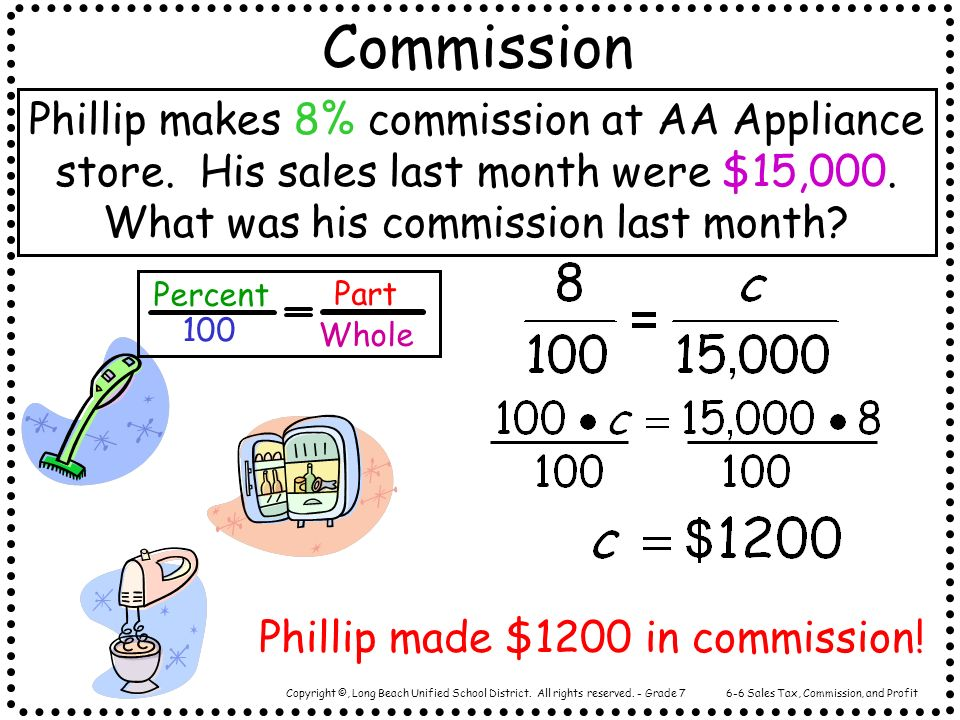 Commission Phillip makes 8% commission at AA Appliance store. His sales last month were $15,000. What was his commission last month