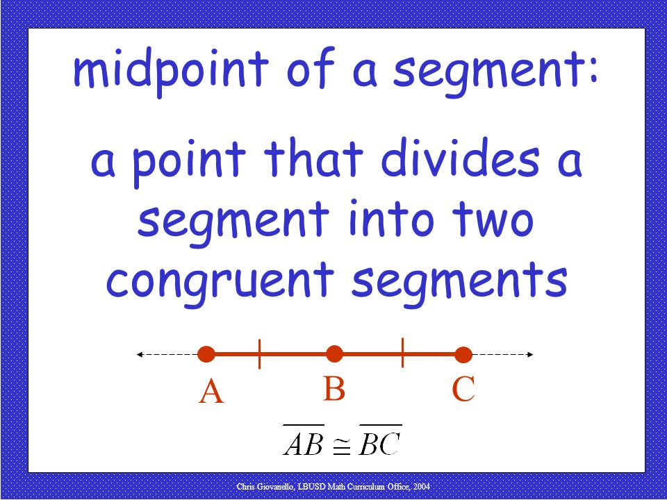 a point that divides a segment into two congruent segments