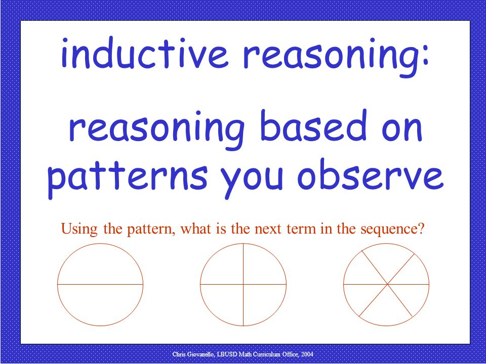 reasoning based on patterns you observe