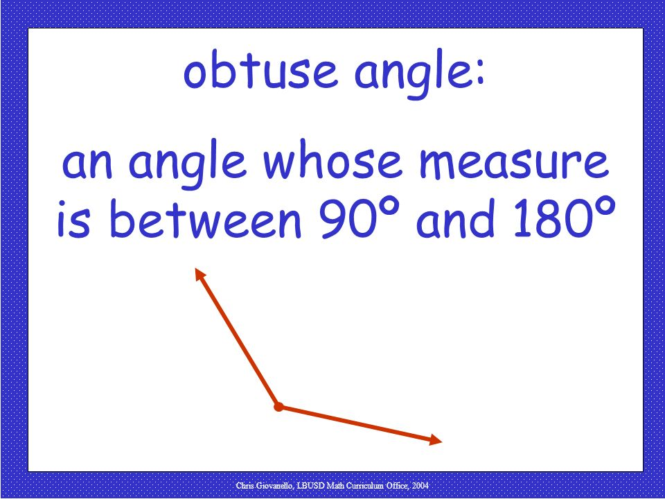 an angle whose measure is between 90º and 180º