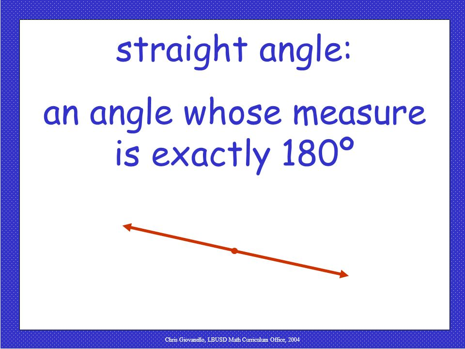 an angle whose measure is exactly 180º