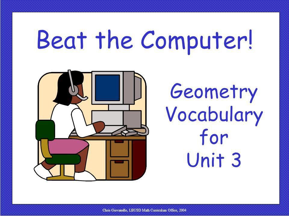 Beat the Computer! Geometry Vocabulary for Unit 3