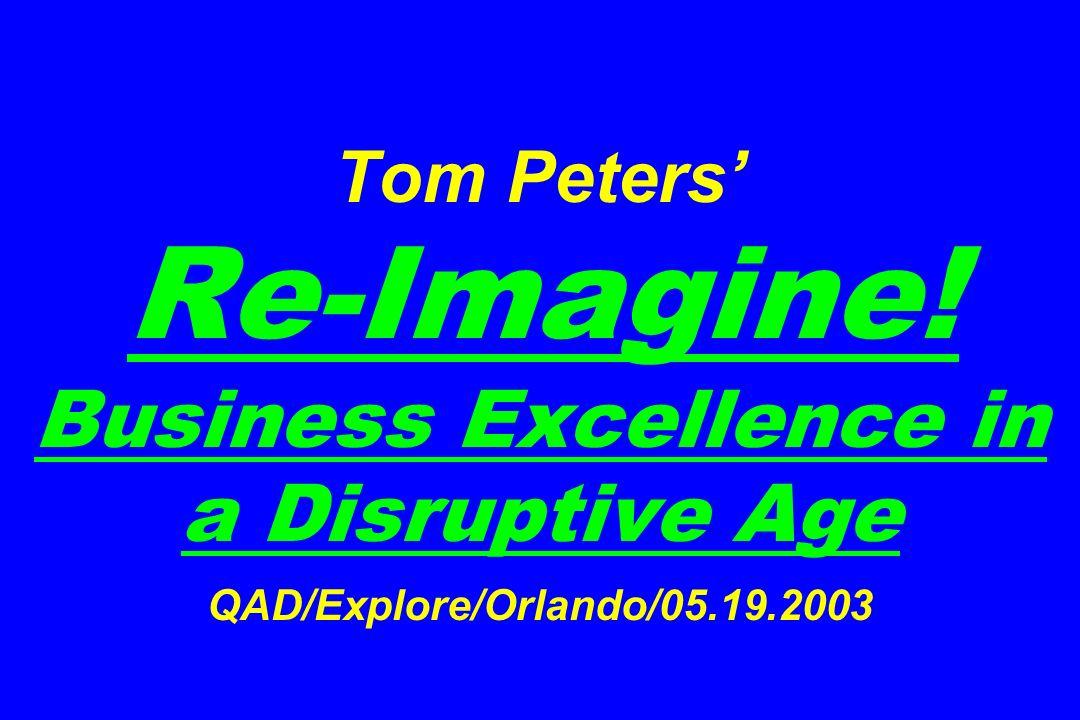 Tom Peters' Re-Imagine