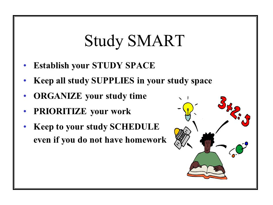 Study SMART Establish your STUDY SPACE