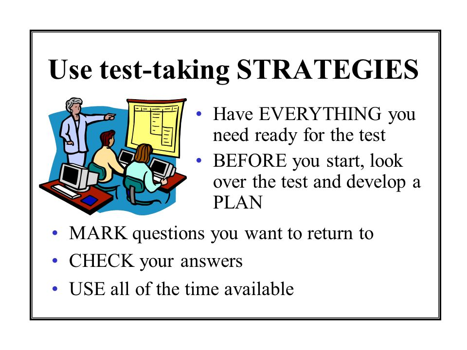 Use test-taking STRATEGIES