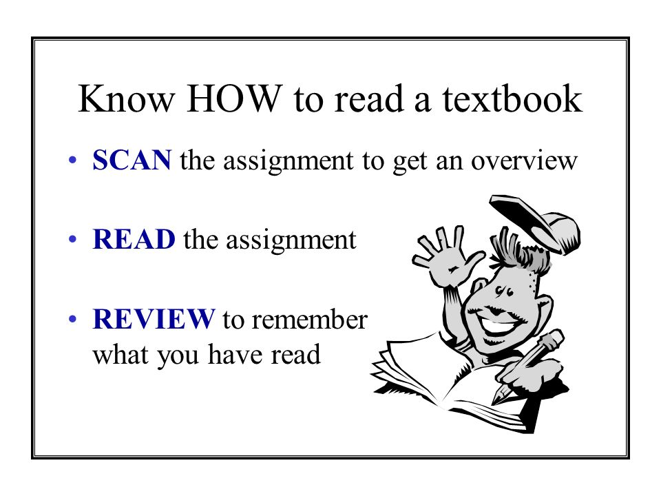 Know HOW to read a textbook